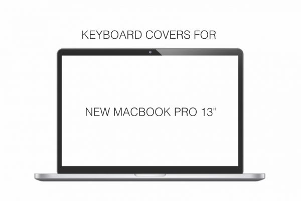 """KEYBOARD COVERS FOR NEW MACBOOK PRO 13"""""""